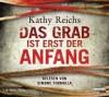 Das Grab ist erst der Anfang - Kathy Reichs