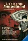 Als die erste Atombombe fiel: Kinder aus Hiroshima berichten - Hermann Vinke