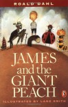James and the Giant Peach - Lane Smith, Roald Dahl