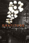 Gratitude: A Novel - Joseph Kertes