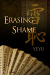 Erasing Shame - Yeyu
