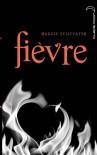 Fièvre (Les loups de Mercy Falls, #2) - Maggie Stiefvater, Camille Croqueloup