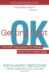 Getting Past OK: The Self-Help Book for People Who Don�t Need Help - Richard Brodie