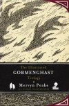 The Illustrated Gormenghast Trilogy - Sebastian Peake, China Miéville, Mervyn Peake