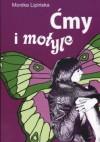 Ćmy i motyle - Monika Lipińska