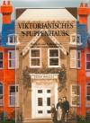 Viktorianisches Puppenhaus. Ein Spiel- und Aufklappbuch über eine vergangene Epoche - Keith Moseley