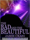 The Bad And The Beautiful - Jamie Craig
