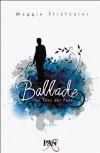 Ballade - Der Tanz der Feen: Roman - Maggie Stiefvater