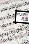 Why Classical Music Still Matters - Lawrence Kramer
