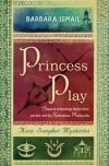 Princess Play - Barbara Ismail
