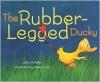 The Rubber-Legged Ducky - John G. Keller, Henry Cole