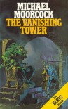 The Vanishing Tower (Elric Series) - Michael Moorcock