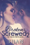 Broken And Screwed 2  - Tijan