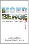Mondberge: Ein Afrika-Thriller - Andreas Klotz;Stephan Martin Meyer