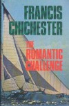 The Romantic Challenge - Francis Chichester