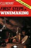 First Steps in Winemaking - C. J. J. Berry