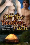 Off the Beaten Path - Katrina Strauss
