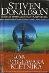 Kob poglavara Kletnika (Hronike Tomasa Kovenanta Nevernika, #1) - Zoran Jakšić, Mirjana Živković, Stephen R. Donaldson