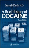A Brief History of Cocaine - Steven B. Karch