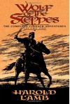 Wolf of the Steppes: The Complete Cossack Adventures, Volume One - Harold Lamb, Howard Andrew Jones, S.M. Stirling