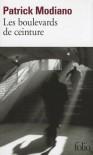 Les Boulevards de ceinture - Patrick Modiano