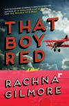 That Boy Red - Rachna Gilmore