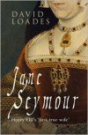 Jane Seymour - David Loades