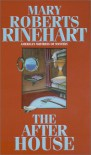 The After House - Mary Roberts Rinehart;Mary Roberts Reinhart