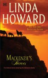 Mackenzie's Heroes  (MacKenzie's Family, #3 &4) - Linda Howard