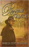 The Prairie Prince - Marcia Lynn McClure