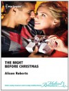 The Night Before Christmas - Alison Roberts