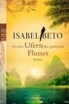 An den Ufern des goldenen Flusses - Isabel Beto