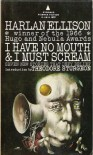I Have No Mouth & I Must Scream - Harlan Ellison
