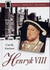 Henryk VIII - Carolly Erickson