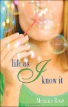 Life as I Know It - Melanie Rose