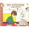 My Kitchen - Harlow Rockwell