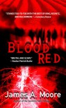 Blood Red - James A. Moore