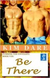 Pushing The Envelope VIII: Be There - Kim Dare