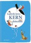 Ludwik Jerzy Kern dzieciom - Ludwik Jerzy Kern