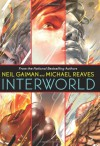 InterWorld - Neil Gaiman, Michael Reaves
