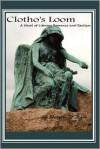 Clotho's Loom: A Novel of Literary Romance and Realism - Shawn StJean
