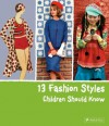 13 Fashion Styles Children Should Know - Simone Werle