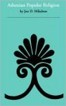 Athenian Popular Religion - Jon D. Mikalson