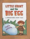 Little Grunt and the Big Egg - Tomie dePaola