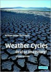 Weather Cycles: Real Or Imaginary? - William James Burroughs