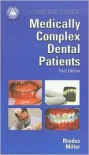 Clinician's Guide Medically Complex Dental Patients (American Academy of Oral Medicine Clinician's Guides) - Nelson L. Rhodus, Craig S. Miller