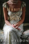 Habits of the House - Fay Weldon