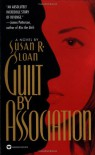 Guilt by Association - Susan R. Sloan