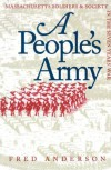 A People's Army: Massachusetts Soldiers and Society in the Seven Years' War - Fred Anderson