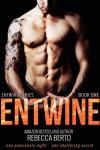Entwine - Rebecca Berto